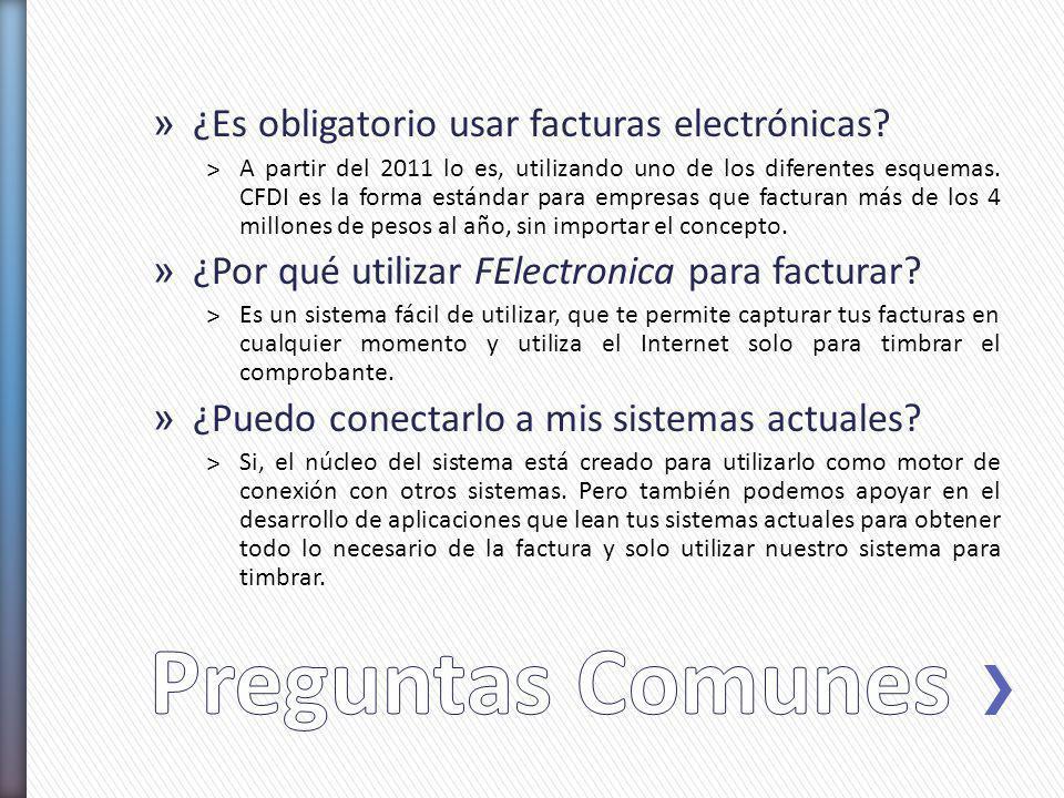 » ¿Es obligatorio usar facturas electrónicas? ˃A partir del 2011 lo es, utilizando uno de los diferentes esquemas. CFDI es la forma estándar para empr