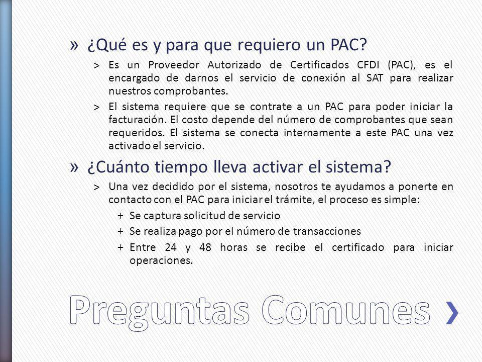 » ¿Qué es y para que requiero un PAC? ˃Es un Proveedor Autorizado de Certificados CFDI (PAC), es el encargado de darnos el servicio de conexión al SAT