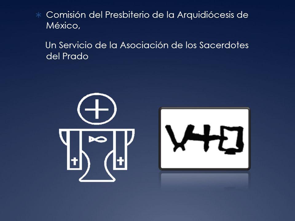 Comisión del Presbiterio de la Arquidiócesis de México, Un Servicio de la Asociación de los Sacerdotes del Prado