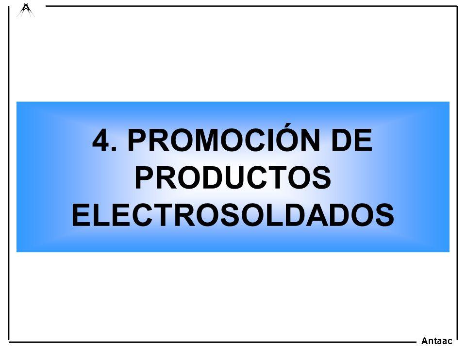 Antaac 4. PROMOCIÓN DE PRODUCTOS ELECTROSOLDADOS