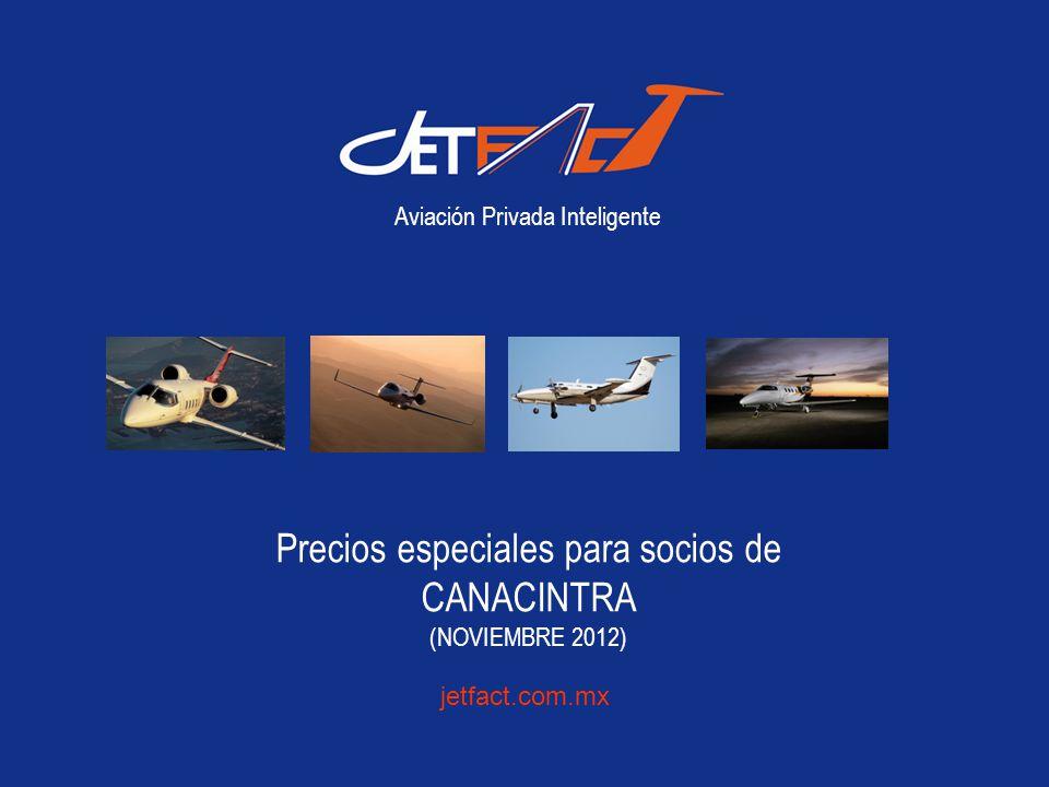 jetfact.com.mx Aviación Privada Inteligente Precios especiales para socios de CANACINTRA (NOVIEMBRE 2012)