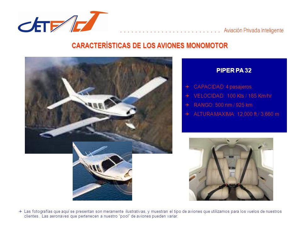 CARACTERÍSTICAS DE LOS AVIONES MONOMOTOR Las fotografías que aquí se presentan son meramente ilustrativas, y muestran el tipo de aviones que utilizamos para los vuelos de nuestros clientes.