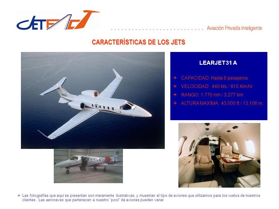 CARACTERÍSTICAS DE LOS JETS LEARJET 31 A CAPACIDAD: Hasta 8 pasajeros.