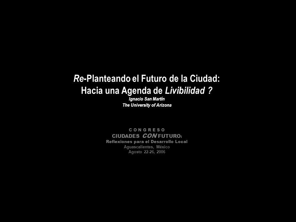 Re -Planteando el Futuro de la Ciudad: Hacia una Agenda de Livibilidad .
