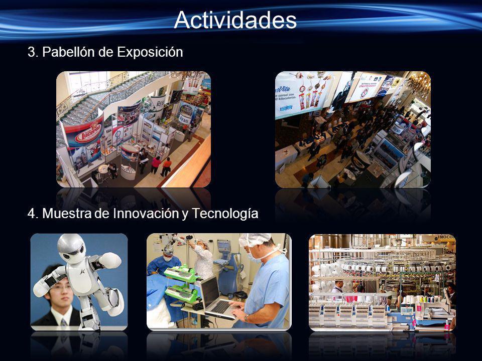 Actividades 3. Pabellón de Exposición 4. Muestra de Innovación y Tecnología