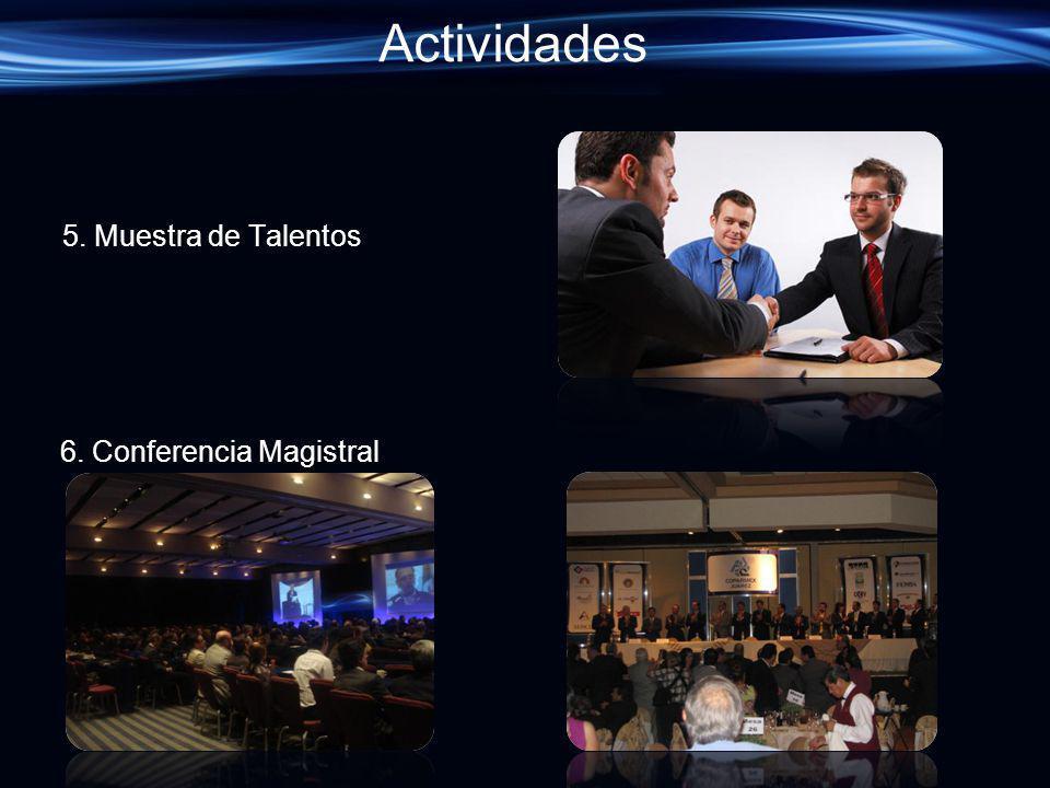 Actividades 5. Muestra de Talentos 6. Conferencia Magistral