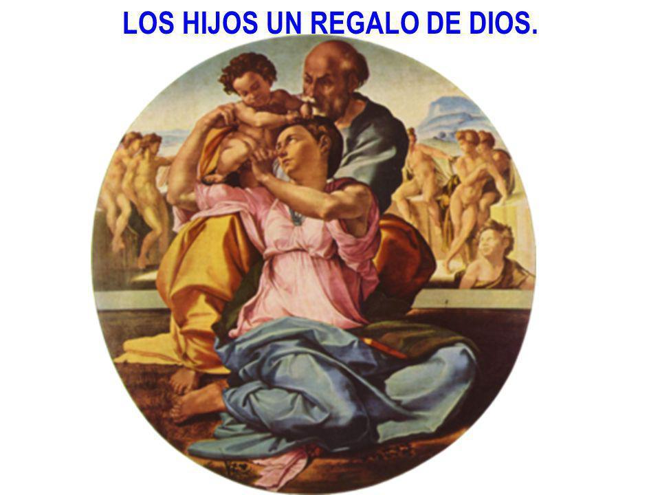 LOS HIJOS UN REGALO DE DIOS.