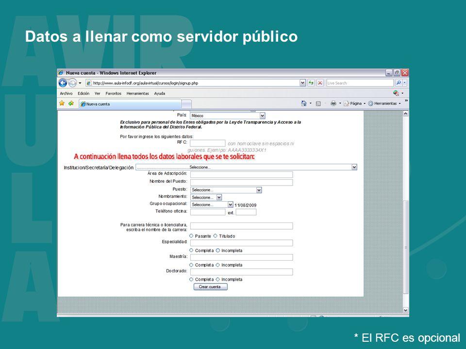 Datos a llenar como servidor público * El RFC es opcional