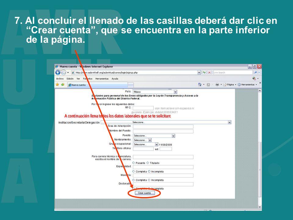 7. Al concluir el llenado de las casillas deberá dar clic en Crear cuenta, que se encuentra en la parte inferior de la página.