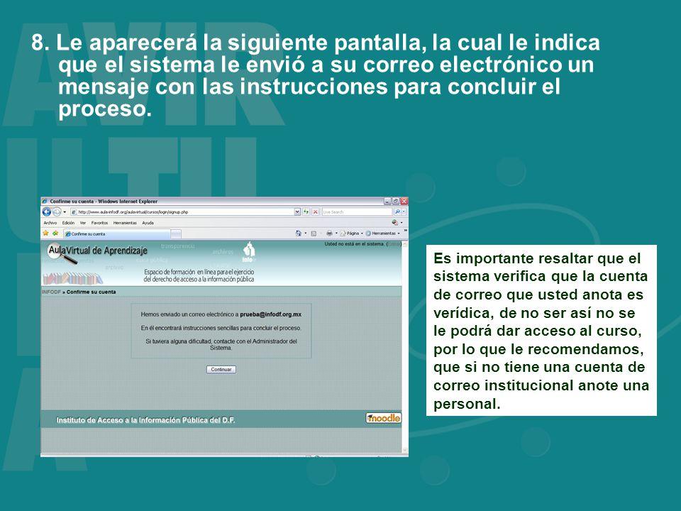 8. Le aparecerá la siguiente pantalla, la cual le indica que el sistema le envió a su correo electrónico un mensaje con las instrucciones para conclui