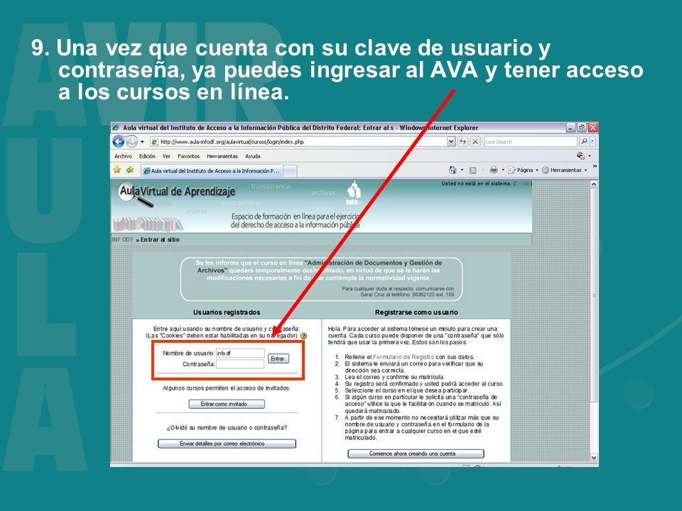 9. Una vez que cuenta con su clave de usuario y contraseña, ya puedes ingresar al AVA y tener acceso a los cursos en línea.