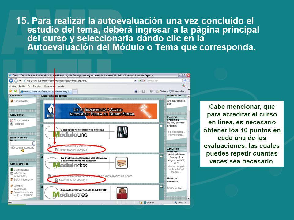 15. Para realizar la autoevaluación una vez concluido el estudio del tema, deberá ingresar a la página principal del curso y seleccionarla dando clic