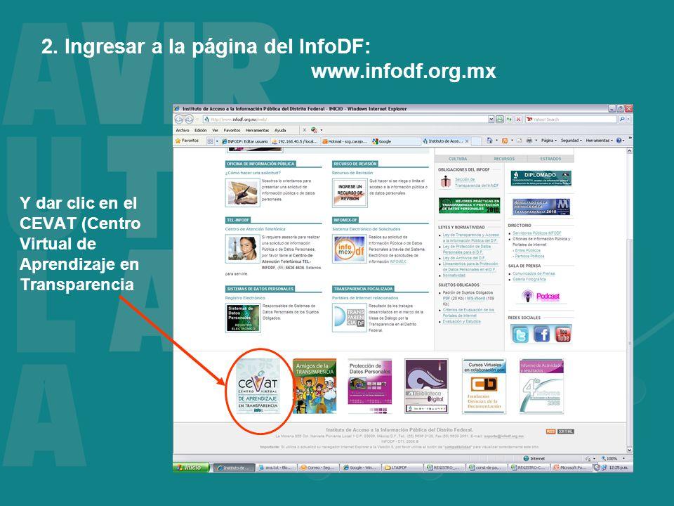 2. Ingresar a la página del InfoDF: www.infodf.org.mx Y dar clic en el CEVAT (Centro Virtual de Aprendizaje en Transparencia