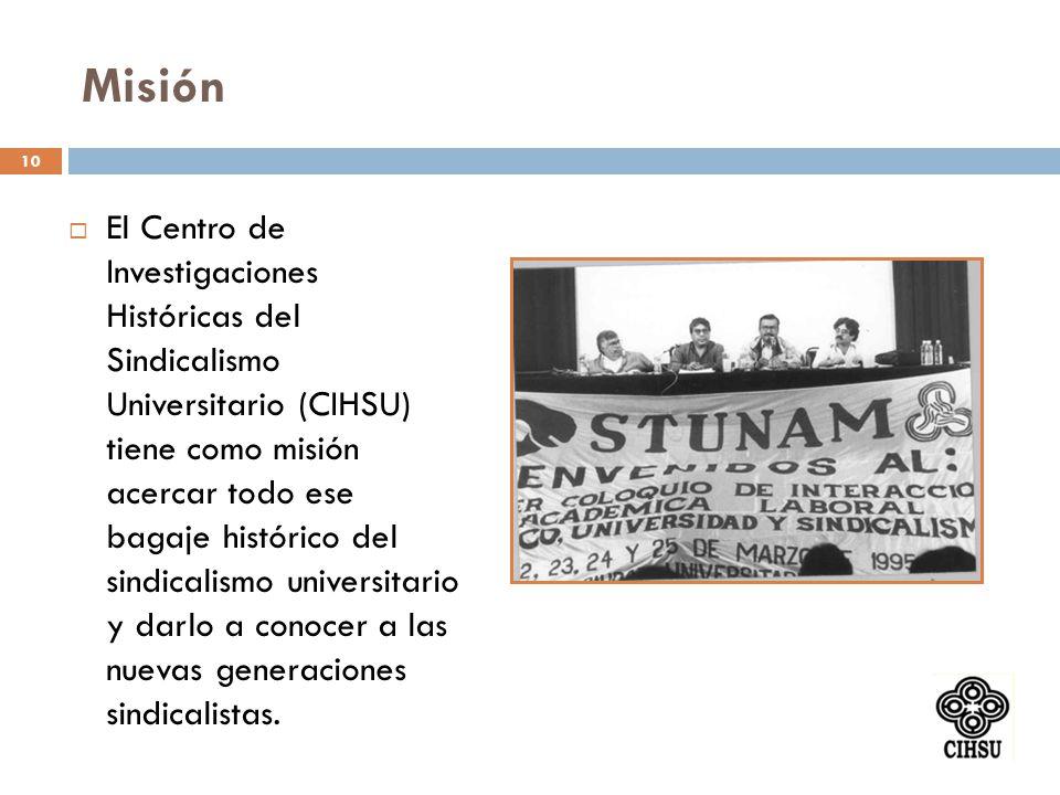 El Centro de Investigaciones Históricas del Sindicalismo Universitario (CIHSU) tiene como misión acercar todo ese bagaje histórico del sindicalismo un