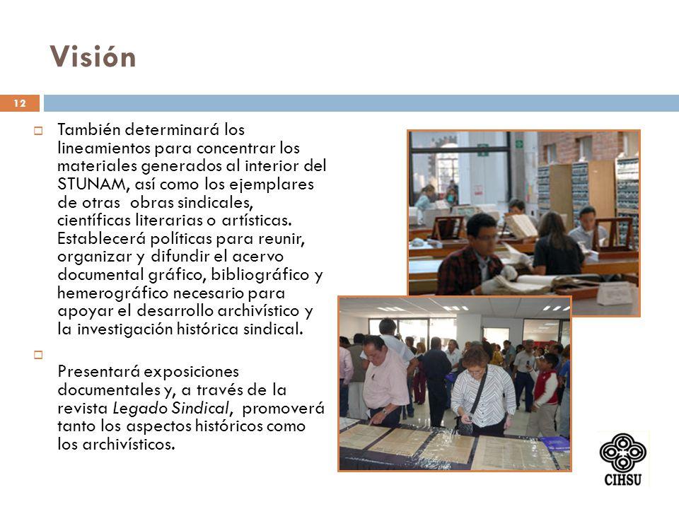 También determinará los lineamientos para concentrar los materiales generados al interior del STUNAM, así como los ejemplares de otras obras sindicale