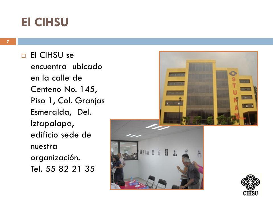 El CIHSU El CIHSU se encuentra ubicado en la calle de Centeno No. 145, Piso 1, Col. Granjas Esmeralda, Del. Iztapalapa, edificio sede de nuestra organ