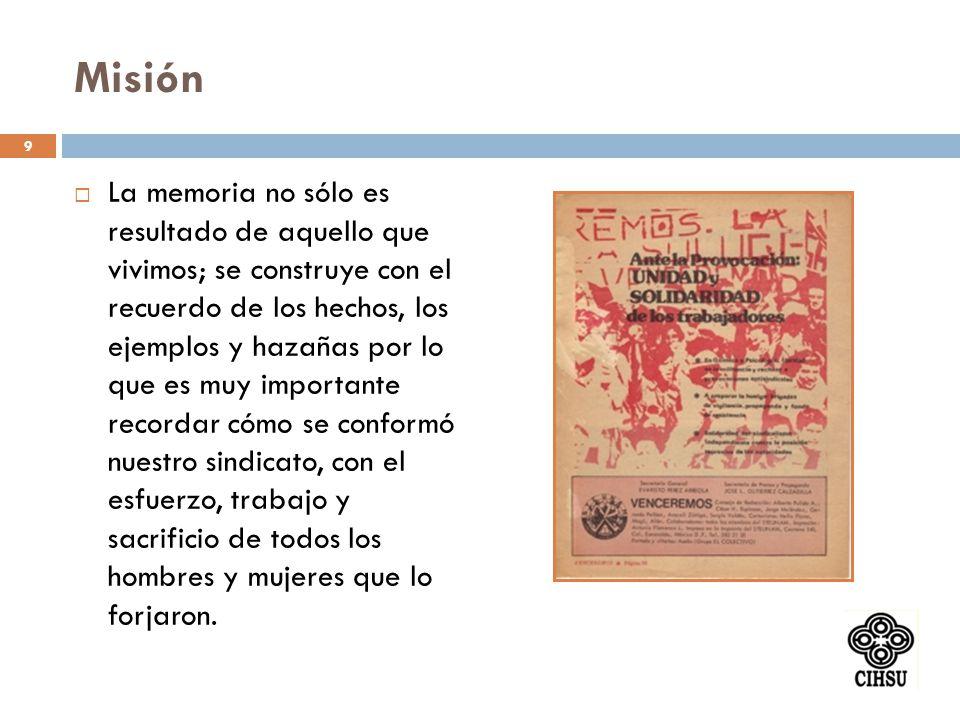 El Centro de Investigaciones Históricas del Sindicalismo Universitario (CIHSU) tiene como misión acercar todo ese bagaje histórico del sindicalismo universitario y darlo a conocer a las nuevas generaciones sindicalistas.
