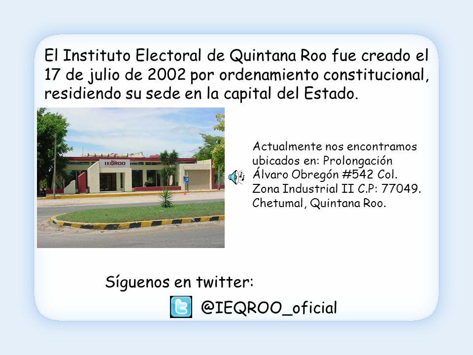 El IEQROO es el organismo encargado de la organización de las elecciones estatales así como de velar por el sano ejercicio del voto...