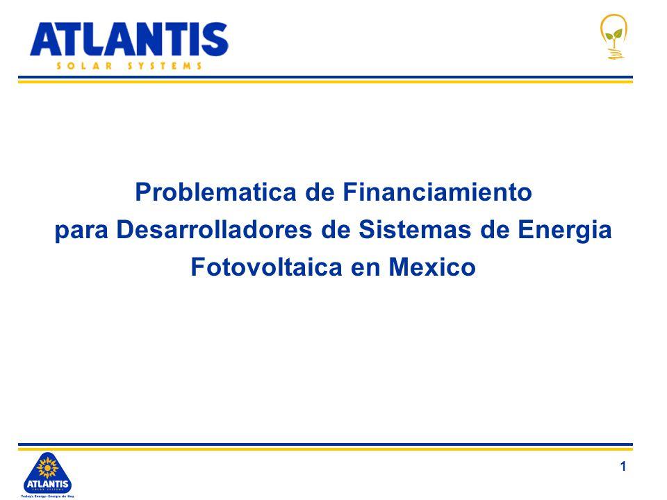 1 Problematica de Financiamiento para Desarrolladores de Sistemas de Energia Fotovoltaica en Mexico