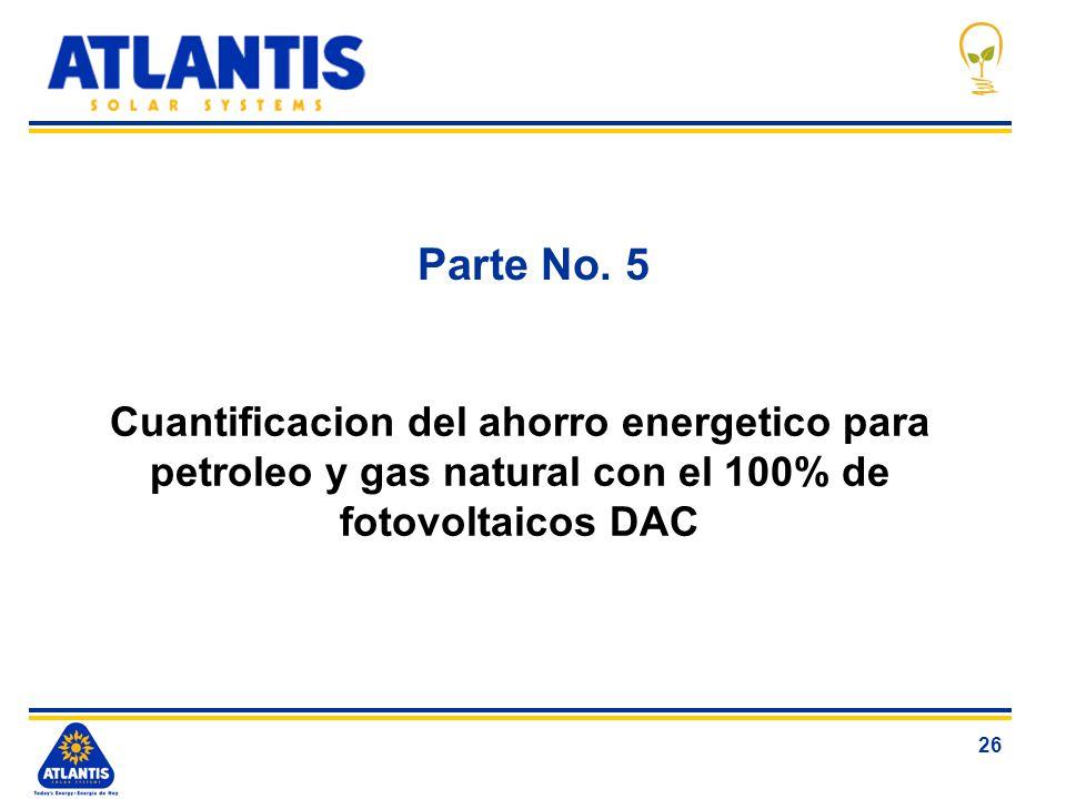 26 Parte No. 5 Cuantificacion del ahorro energetico para petroleo y gas natural con el 100% de fotovoltaicos DAC