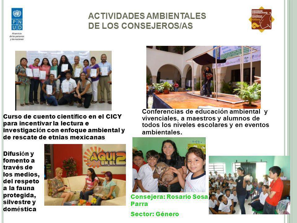 ACTIVIDADES AMBIENTALES DE LOS CONSEJEROS/AS Conferencias de educación ambiental y vivenciales, a maestros y alumnos de todos los niveles escolares y