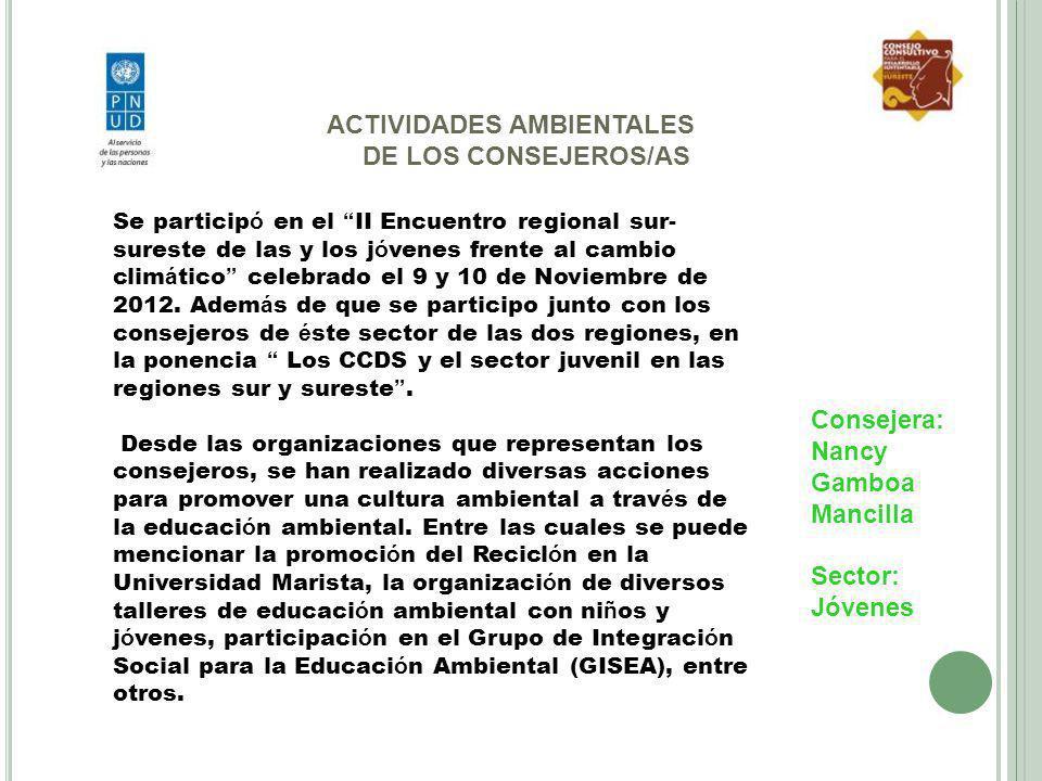 ACTIVIDADES AMBIENTALES DE LOS CONSEJEROS/AS Se particip ó en el II Encuentro regional sur- sureste de las y los j ó venes frente al cambio clim á tic