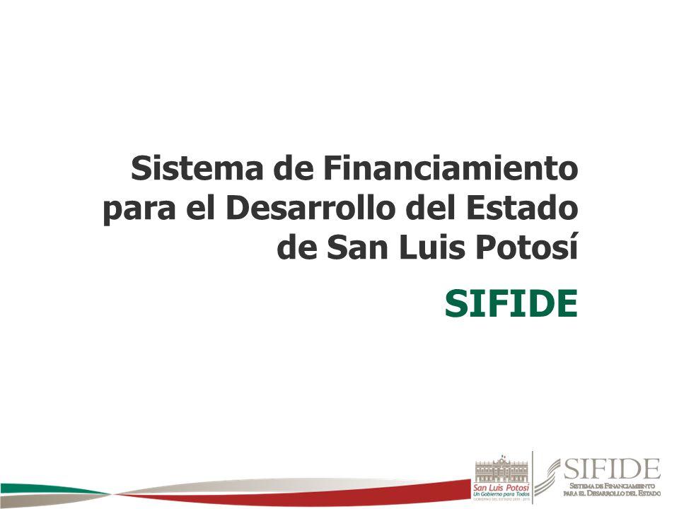 Sistema de Financiamiento para el Desarrollo del Estado de San Luis Potosí SIFIDE