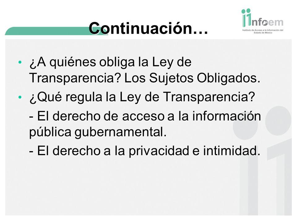 Continuación… ¿A quiénes obliga la Ley de Transparencia.