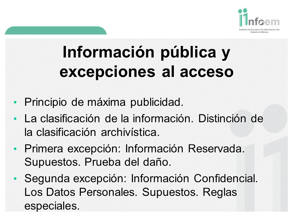 Información pública y excepciones al acceso Principio de máxima publicidad.