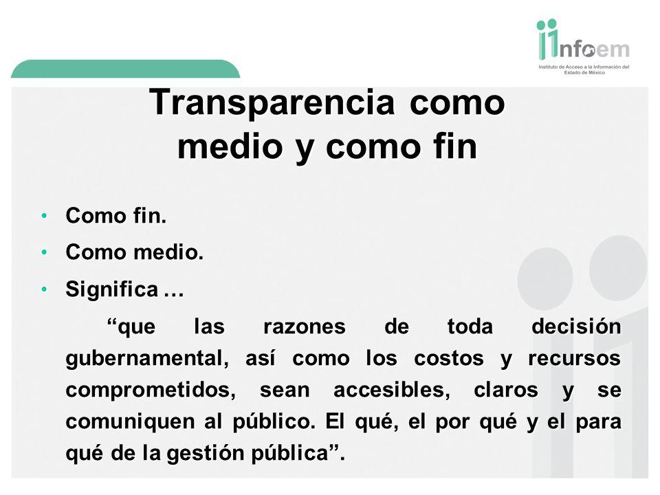 Transparencia como medio y como fin Como fin.Como fin.