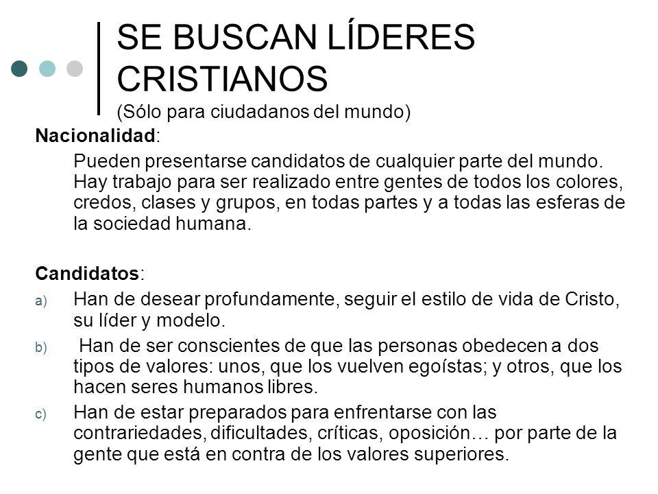 SE BUSCAN LÍDERES CRISTIANOS (Sólo para ciudadanos del mundo) Nacionalidad: Pueden presentarse candidatos de cualquier parte del mundo. Hay trabajo pa