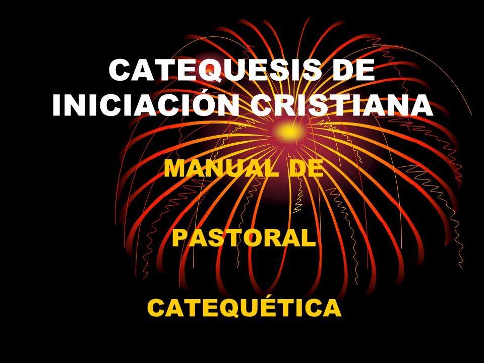 CATEQUESIS DE INICIACIÓN CRISTIANA MANUAL DE PASTORAL CATEQUÉTICA