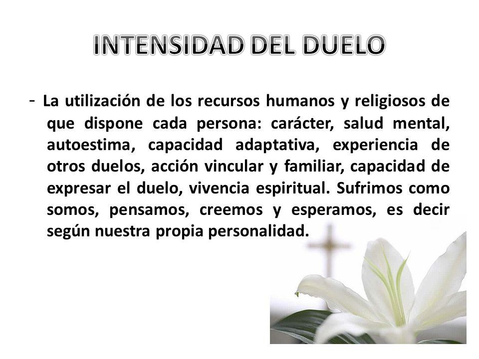 - La utilización de los recursos humanos y religiosos de que dispone cada persona: carácter, salud mental, autoestima, capacidad adaptativa, experienc