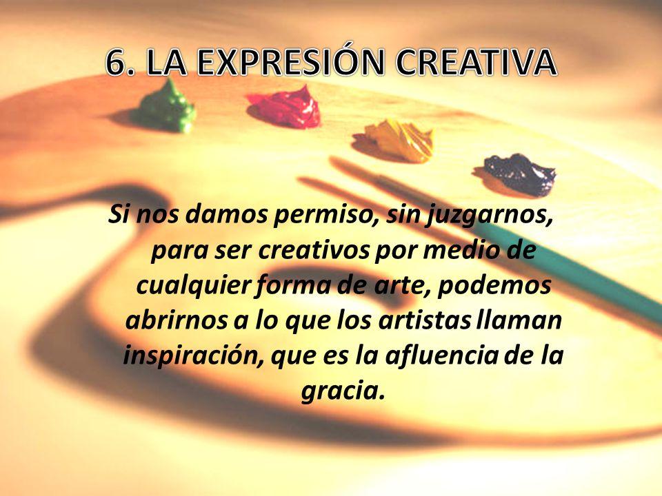 Si nos damos permiso, sin juzgarnos, para ser creativos por medio de cualquier forma de arte, podemos abrirnos a lo que los artistas llaman inspiració