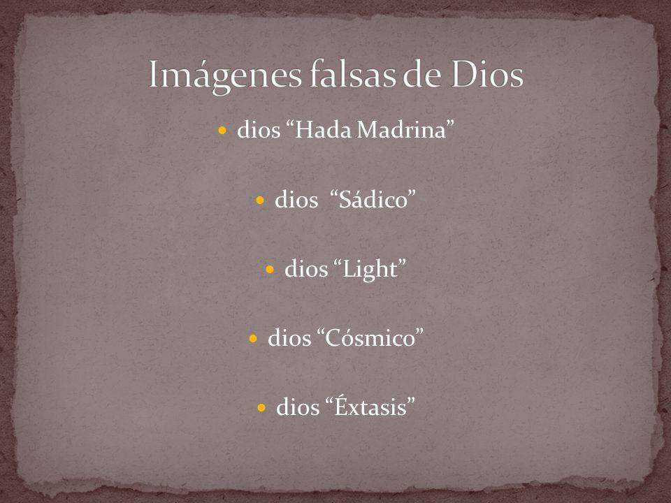 dios Hada Madrina dios Sádico dios Light dios Cósmico dios Éxtasis