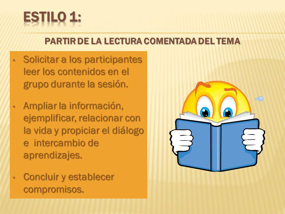 Solicitar a los participantes leer los contenidos en el grupo durante la sesión. Solicitar a los participantes leer los contenidos en el grupo durante