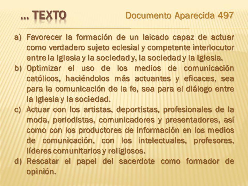 a)Favorecer la formación de un laicado capaz de actuar como verdadero sujeto eclesial y competente interlocutor entre la Iglesia y la sociedad y, la s