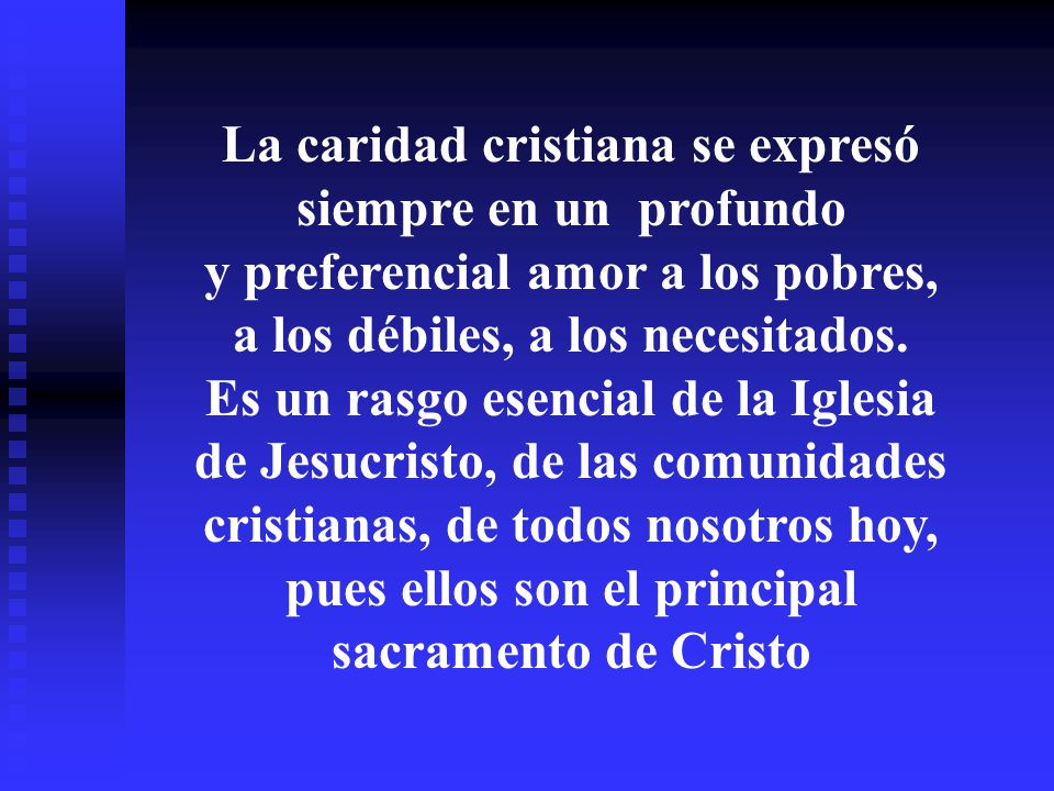 El testimonio de lo que se cree y se vive es la maduración de la vocación bautismal en el cristiano El testimonio de la caridad forma parte primera y principal del trabajo evangelizador de la Iglesia
