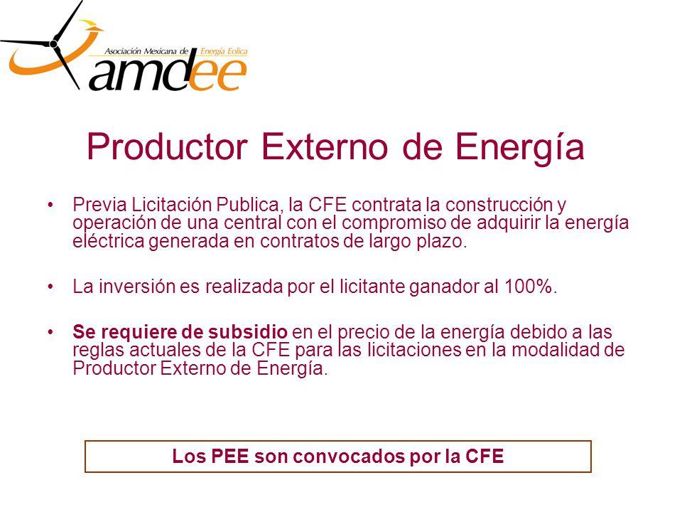 Productor Externo de Energía Previa Licitación Publica, la CFE contrata la construcción y operación de una central con el compromiso de adquirir la energía eléctrica generada en contratos de largo plazo.
