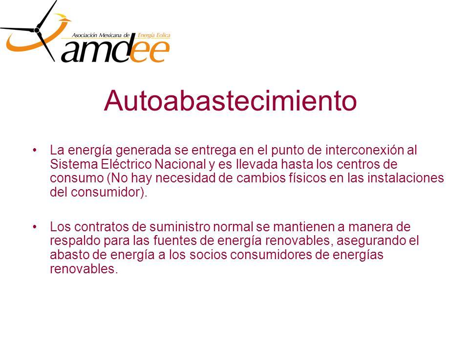 Autoabastecimiento La energía generada se entrega en el punto de interconexión al Sistema Eléctrico Nacional y es llevada hasta los centros de consumo (No hay necesidad de cambios físicos en las instalaciones del consumidor).