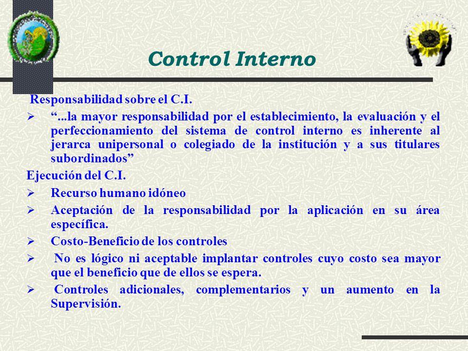 Control Interno Responsabilidad sobre el C.I....la mayor responsabilidad por el establecimiento, la evaluación y el perfeccionamiento del sistema de c