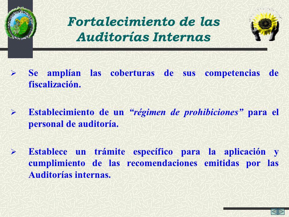 Se amplían las coberturas de sus competencias de fiscalización. Establecimiento de un régimen de prohibiciones para el personal de auditoría. Establec