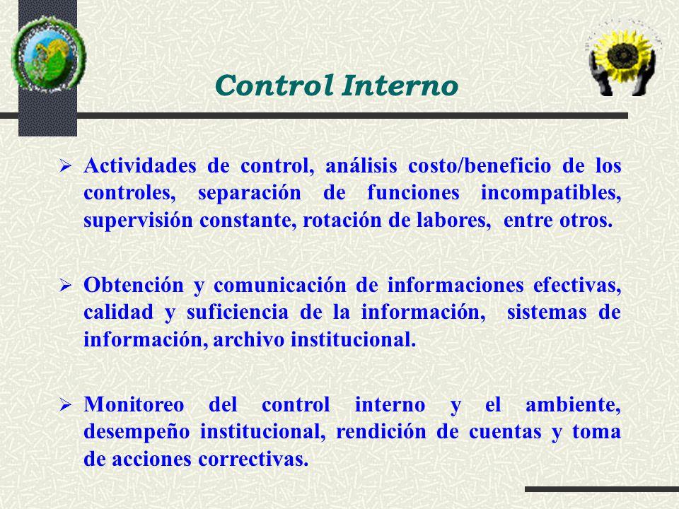 Actividades de control, análisis costo/beneficio de los controles, separación de funciones incompatibles, supervisión constante, rotación de labores,
