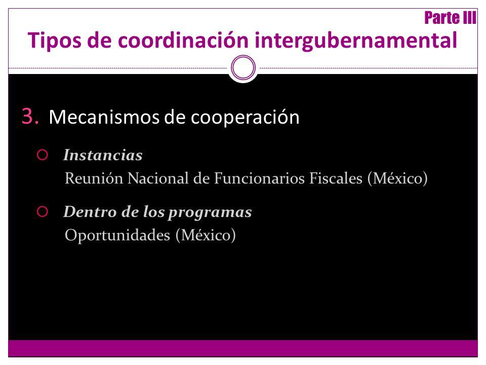 Tipos de coordinación intergubernamental 3.