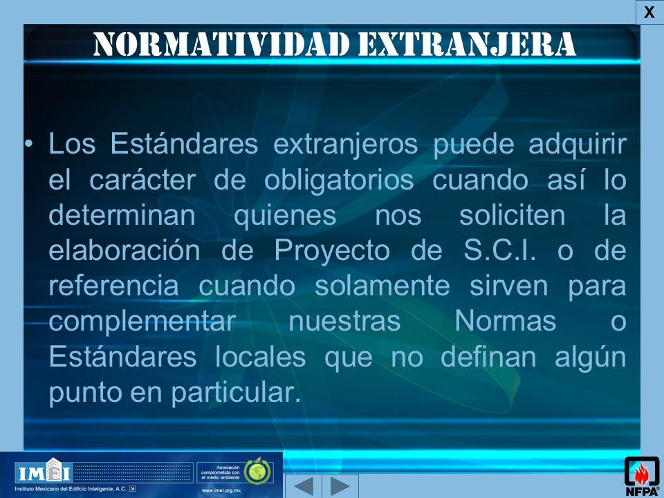 Normatividad extranjera X Los Estándares extranjeros puede adquirir el carácter de obligatorios cuando así lo determinan quienes nos soliciten la elaboración de Proyecto de S.C.I.