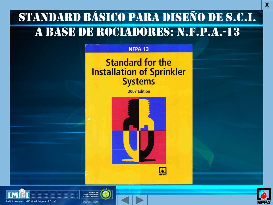 Standard básico para diseño de S.C.I. a base de Rociadores: N.F.P.A.-13 X
