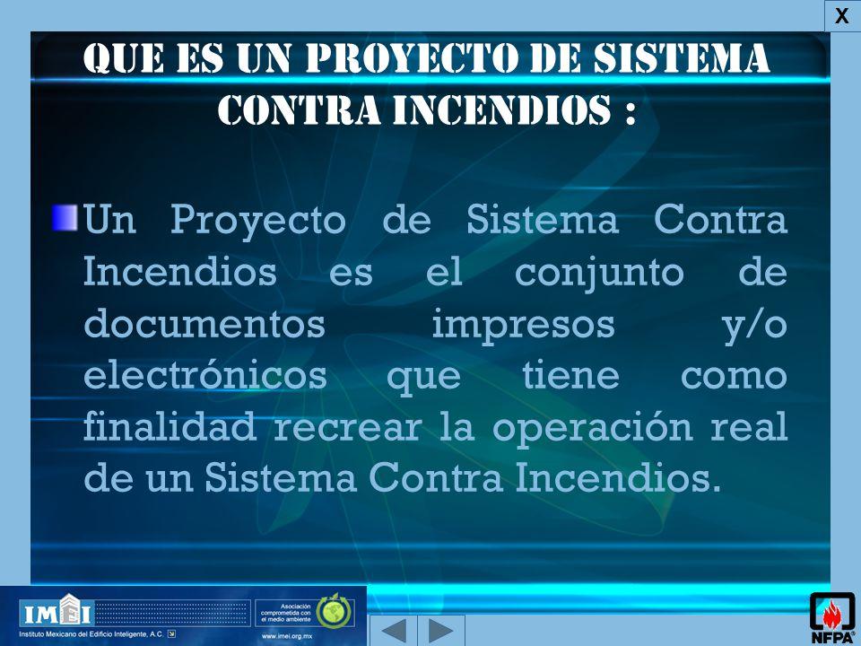 Que es un proyecto de Sistema Contra Incendios : Un Proyecto de Sistema Contra Incendios es el conjunto de documentos impresos y/o electrónicos que tiene como finalidad recrear la operación real de un Sistema Contra Incendios.