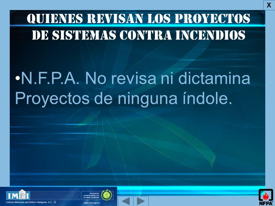 QUIENES REVISAN los proyectos de Sistemas Contra Incendios X N.F.P.A.