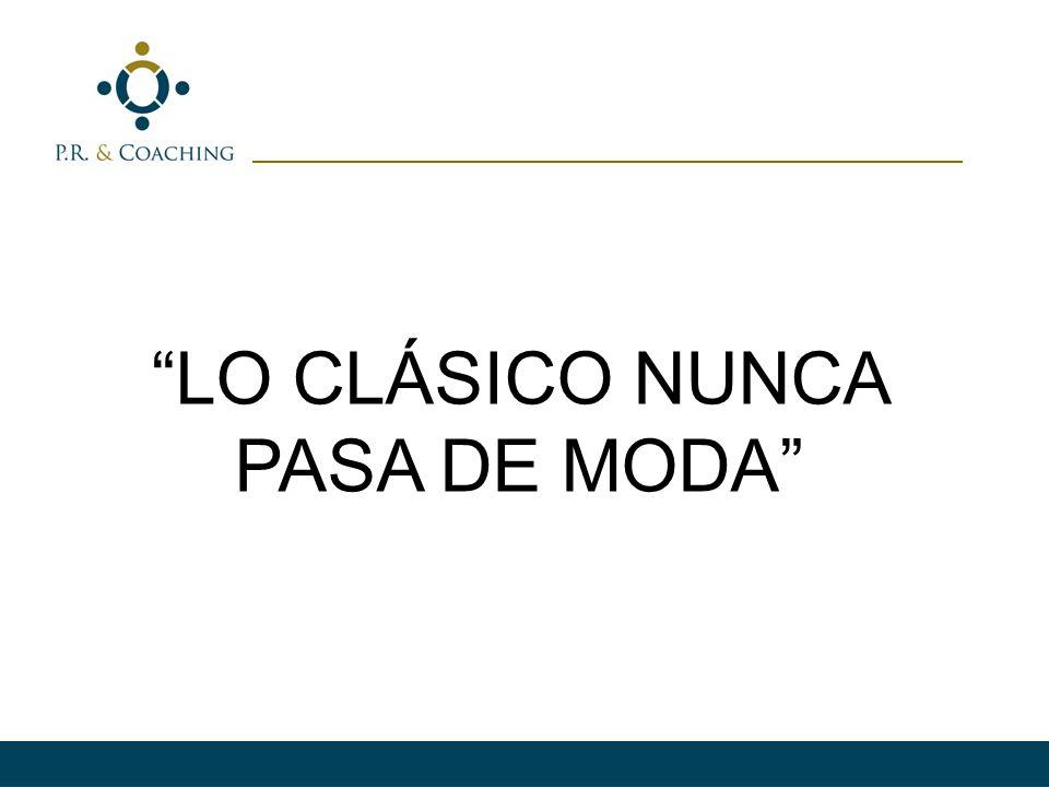 LO CLÁSICO NUNCA PASA DE MODA