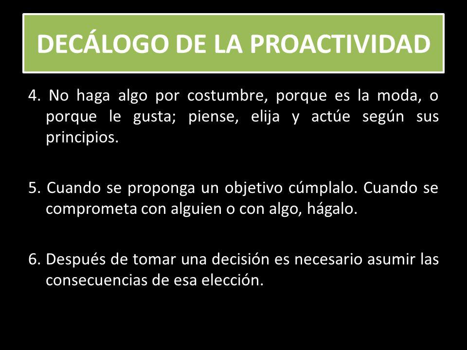 DECÁLOGO DE LA PROACTIVIDAD 7.